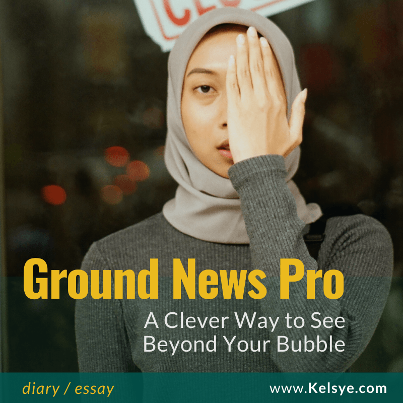 @kelsyeshots's cover photo for 'Ground News Pro: A Clever New Way to See Beyond Your Bubble - Kelsye Nelson'