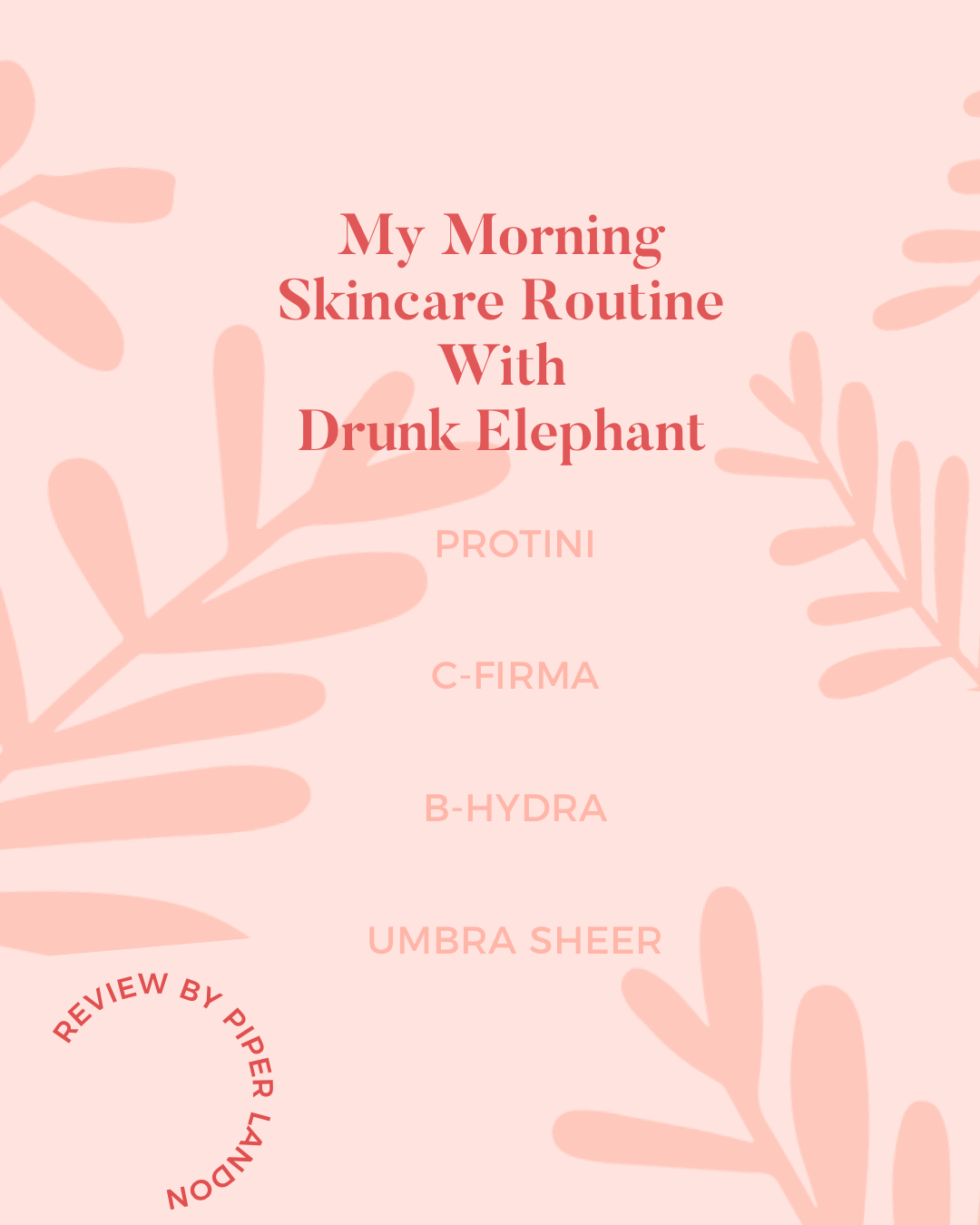 @piperoninsta's cover photo for 'My Morning Skincare Routine - Drunk Elephant Review — PIPERsonal'