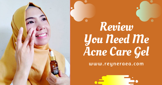 @reyneraea's cover photo for 'You Need Me Acne Care Gel Menghilangkan Jerawat Dan Bekas Jerawat'