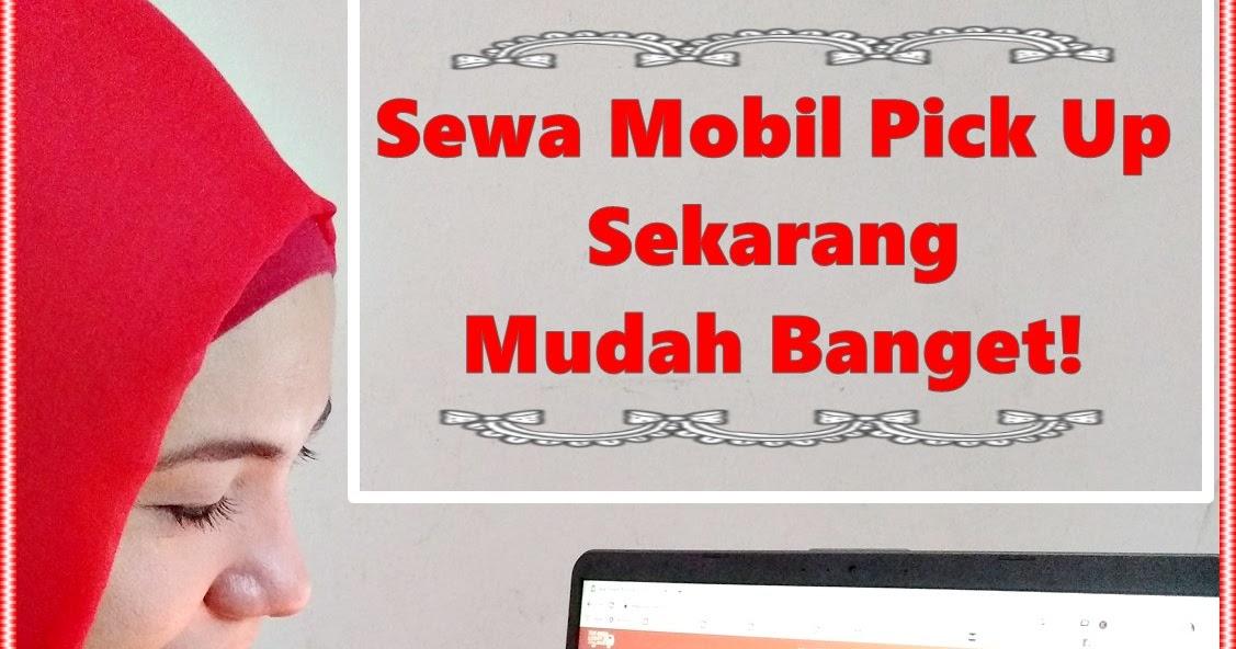 @reyneraea's cover photo for 'Sewa Mobil Pick Up Sekarang Mudah Banget!'