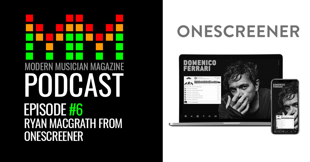 @modernmusicanmag's cover photo for 'Podcast Episode #6 - Ryan MacGrath from Onescreener'