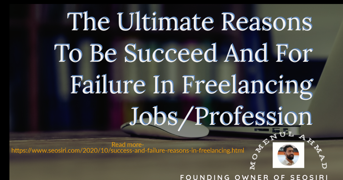 @momenulahmad's cover photo for 'The Ultimate Reasons To Be Succeed And For Failure In Freelancing Jobs'