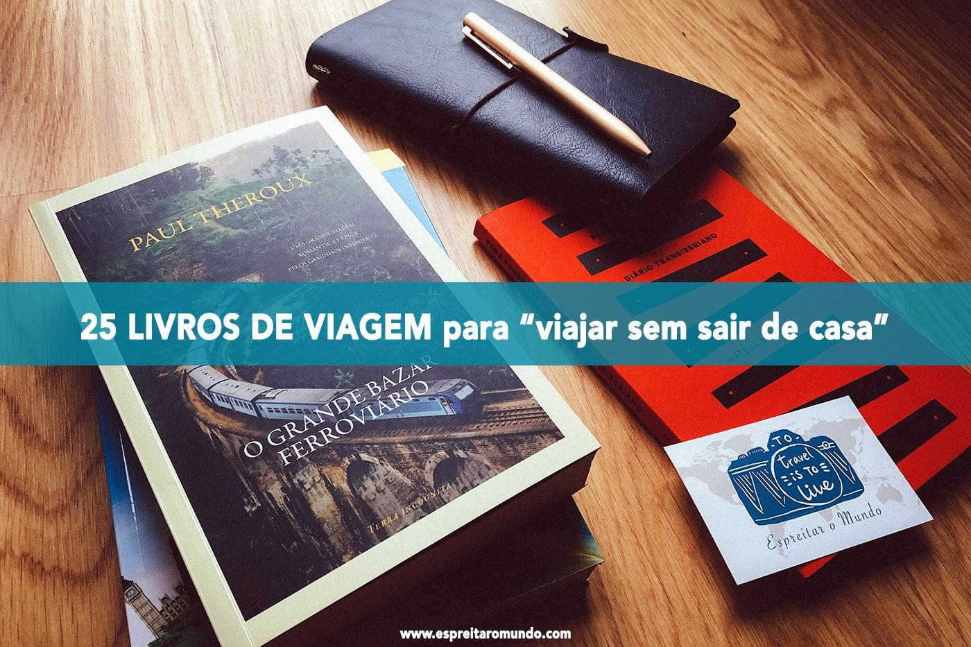 """@espreitaromundo's cover photo for '25 livros de viagem para """"viajar sem sair de casa"""" - Espreitar o Mundo'"""