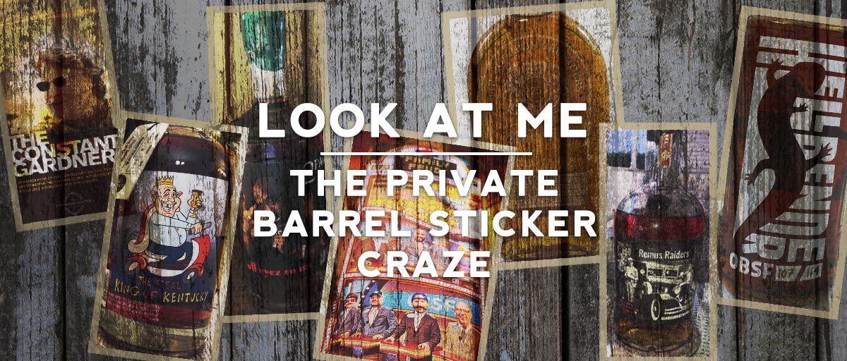 @bourbonbanter's cover photo for 'Look at Me: The Private Barrel Sticker Craze | Bourbon & Banter'