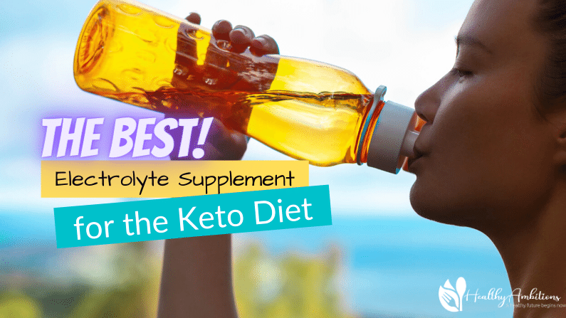 @thecathydean's cover photo for 'The Best Electrolyte Supplement for the Keto Diet | Healthy Ambitions'